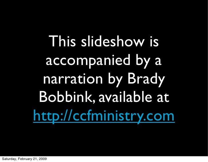 This slideshow is                     accompanied by a                    narration by Brady                    Bobbink, a...