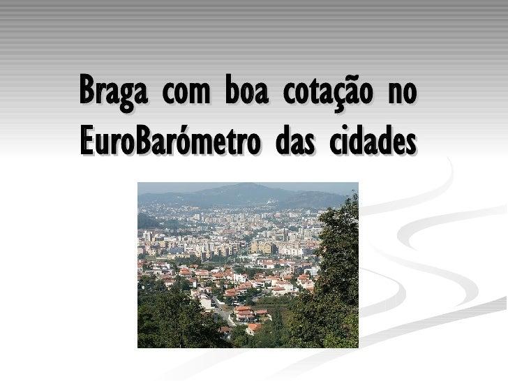 Braga com boa cotação no EuroBarómetro das cidades