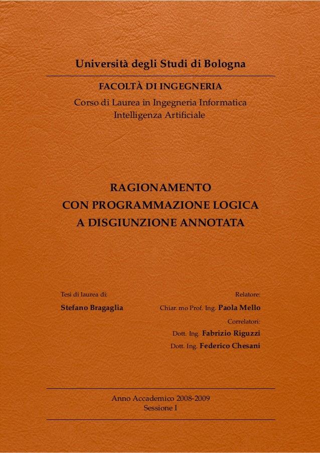 Universit` degli Studi di Bologna a ` FACOLTA DI INGEGNERIA Corso di Laurea in Ingegneria Informatica Intelligenza Artifici...