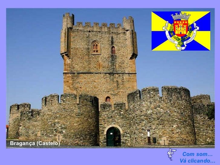 Com som… Vá clicando… Bragança (Castelo)