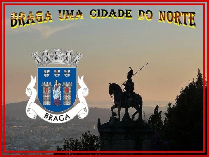 Braga, cidade ao norte Portugal