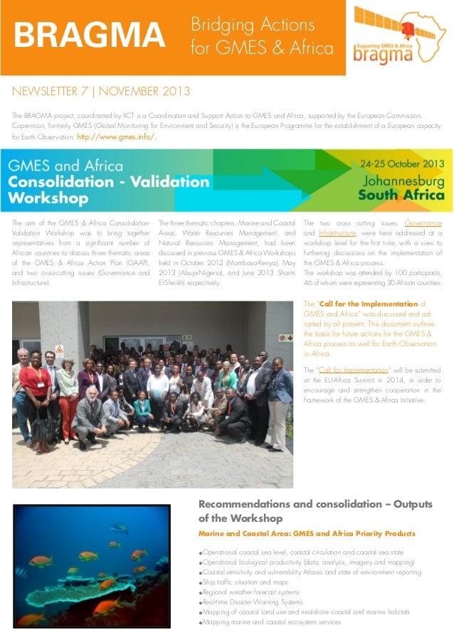 BRAGMA  Bridging Actions for GMES & Africa  NEWSLETTER 7 | NOVEMBER 2013 The BRAGMA project, coordinated by IICT is a Coor...