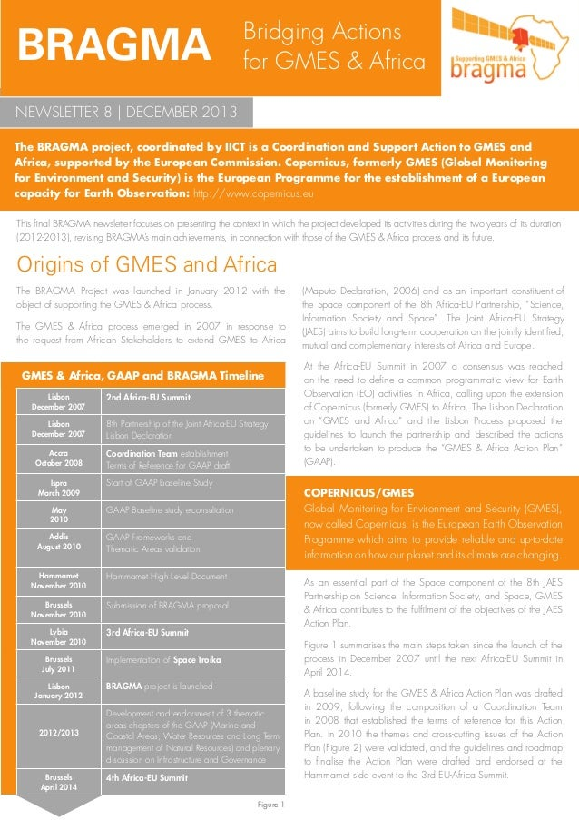BRAGMA  Bridging Actions for GMES & Africa  NEWSLETTER 8 | DECEMBER 2013 The BRAGMA project, coordinated by IICT is a Coor...