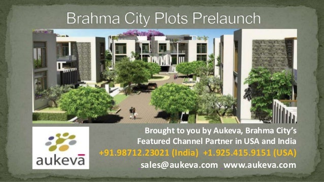 Brought to you by Aukeva, Brahma City's        Featured Channel Partner in USA and India+91.98712.23021 (India) +1.925.415...