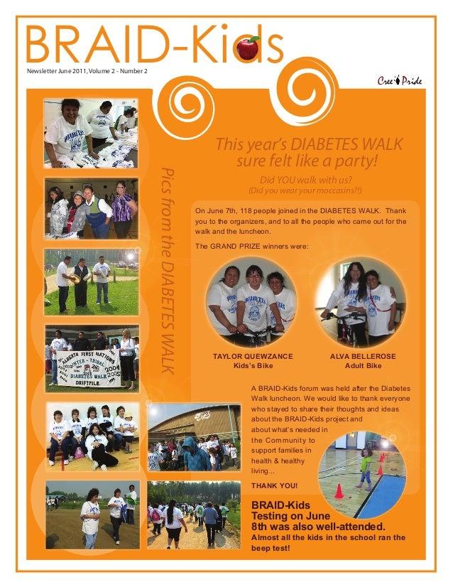 BRAID-Kids Newsletter June 2011, Volume 2 - Number 2  Cree Pride  Pics from the DIABETES WALK  This year's DIABETES WALK s...