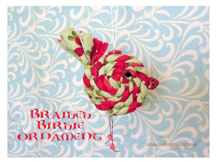 Braided bird ornament