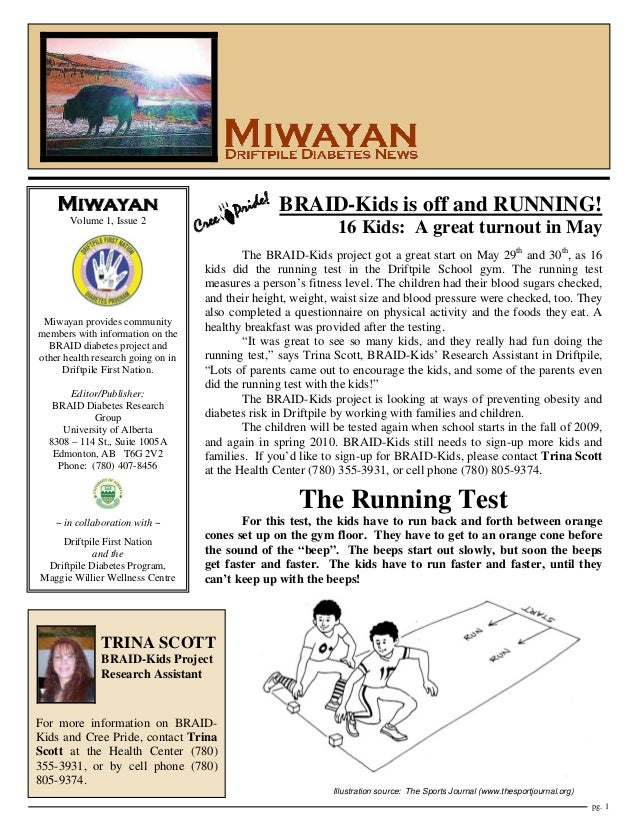 BRAID-Kids is off and RUNNING! Volume 1, Issue 2  Miwayan provides community members with information on the BRAID diabete...