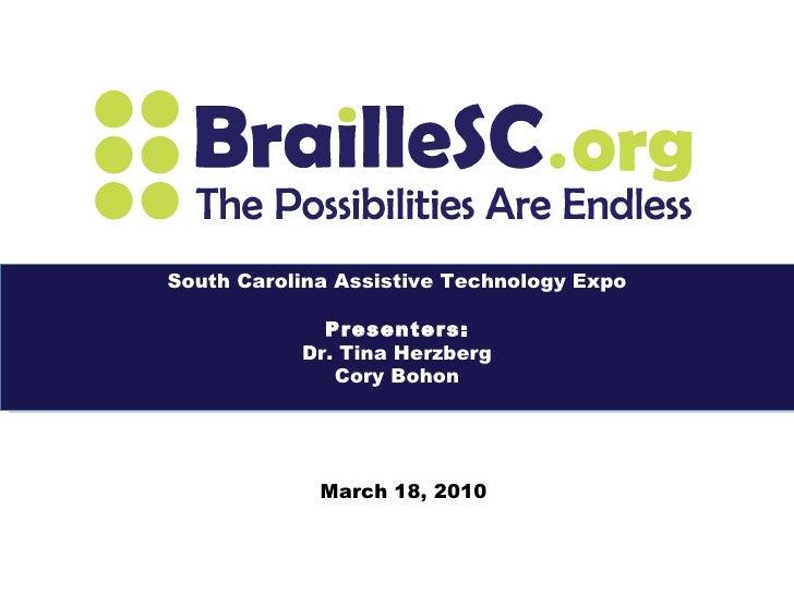 March 18, 2010 South Carolina Assistive Technology Expo Presenters: Dr. Tina Herzberg Cory Bohon