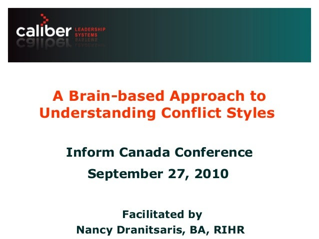 Leadership systems that create powerful companies A Brain-based Approach to Understanding Conflict Styles Inform Canada Co...