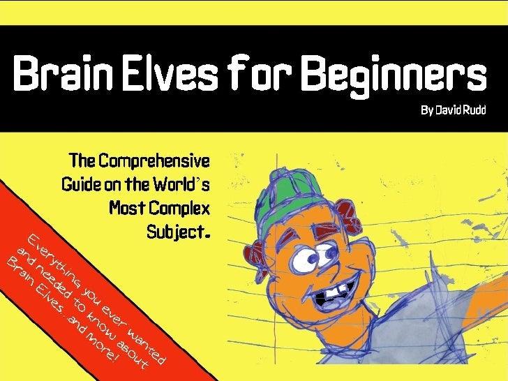Brain Elves for Beginners