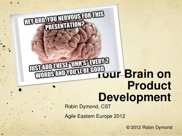 "Robin Dymond: ""Your Brain and Better Product Development"""