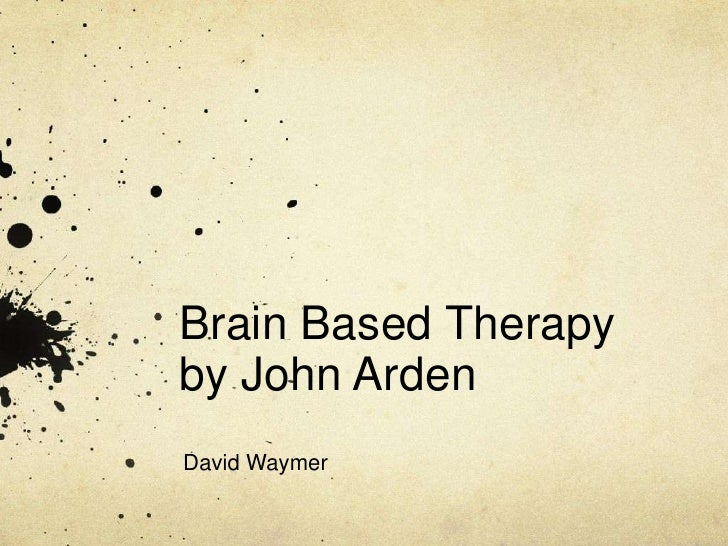 Brain based therapy
