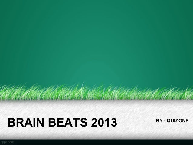 BRAIN BEATS 2013 BY - QUIZONE