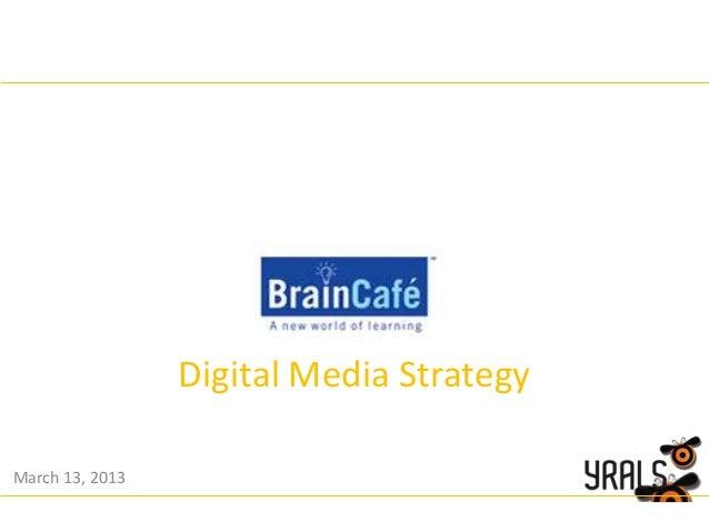 Digital Media Strategy March 13, 2013