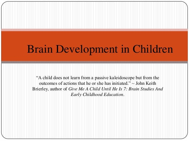 Development and functionality of the brain in among children