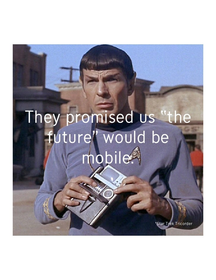 "They promised us ""the   future"" would be        mobile.                                         Copyright ©2008 Fallon Wor..."