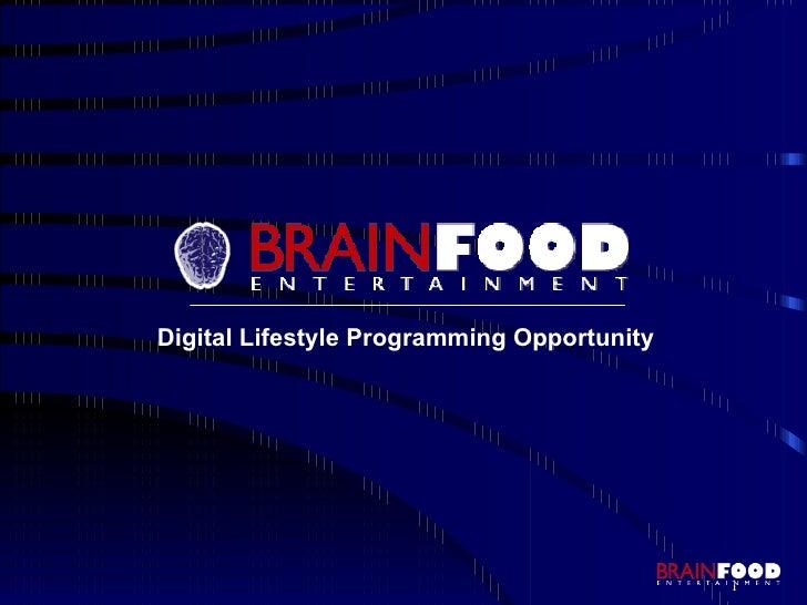 Digital Lifestyle Programming Opportunity