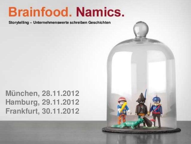 Storytelling – Unternehmenswerte schreiben GeschichtenMünchen, 28.11.2012Hamburg, 29.11.2012Frankfurt, 30.11.2012         ...