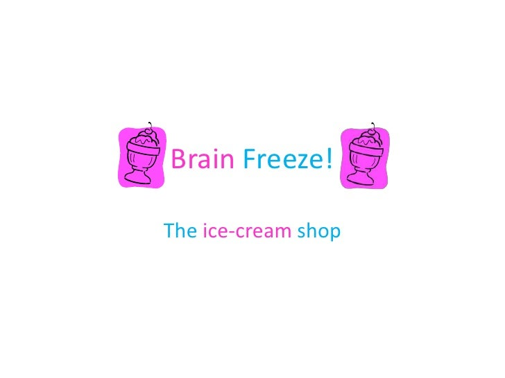 Brain freeze!
