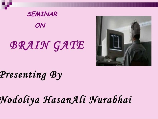 Brain Gate Technology (By HasanAli Nodoliya NRI)
