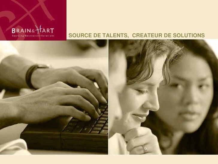 SOURCE DE TALENTS,  CREATEUR DE SOLUTIONS<br />