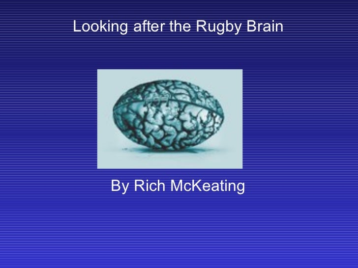 Looking after the Rugby Brain By Rich McKeating