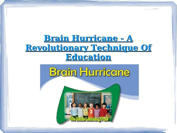 Brain Hurricane - A Revolutionary Technique Of Education
