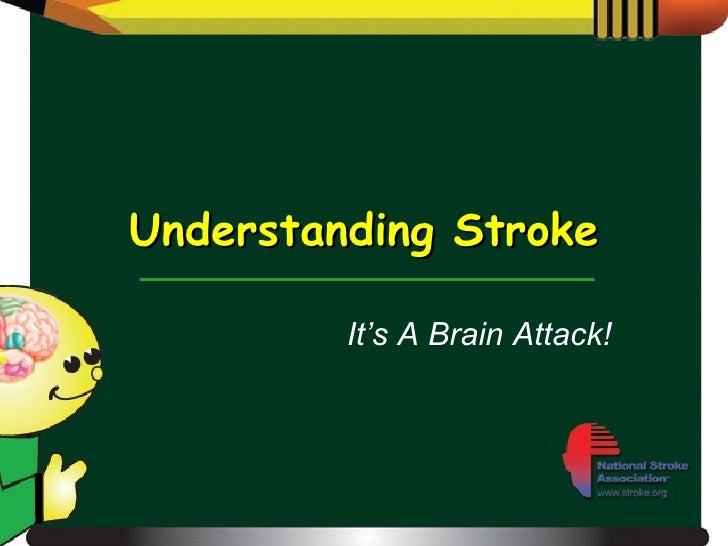 Understanding Stroke It's A Brain Attack!