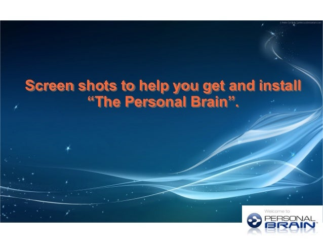 "Screen shots to help you get and install ""The Personal Brain"". Screen shots to help you get and install ""The Personal Brai..."