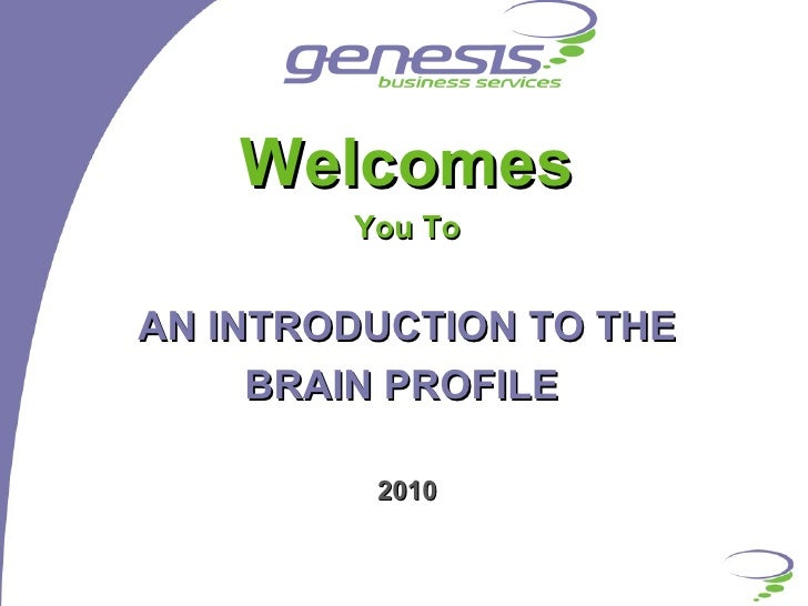 Welcomes You To AN INTRODUCTION TO THE BRAIN PROFILE  2010