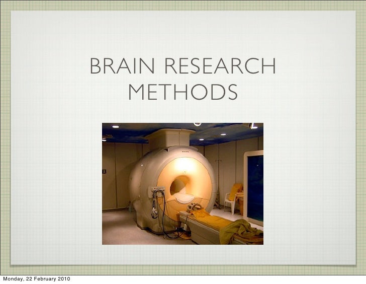 BRAIN RESEARCH                               METHODS     Monday, 22 February 2010