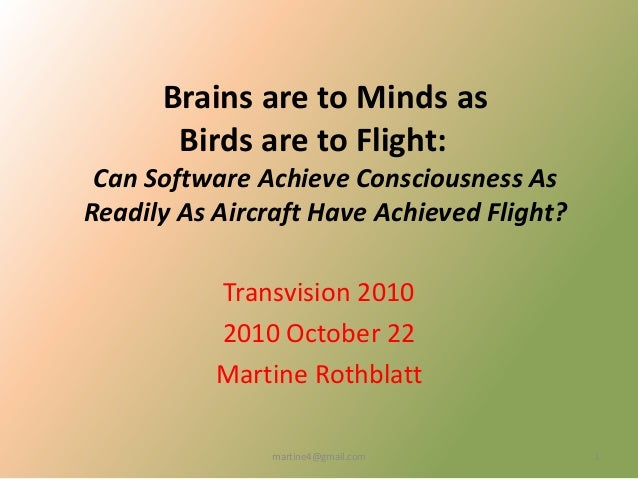 Brains are to Minds as Birds are to Flight: Can Software Achieve Consciousness As Readily As Aircraft Have Achieved Flight...