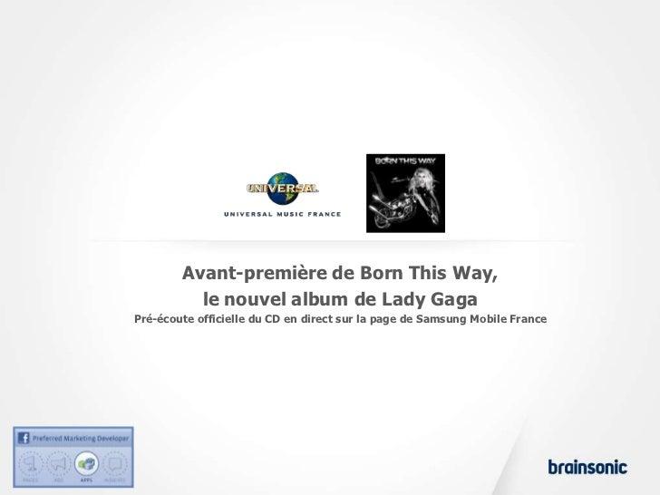 Avant-première de Born This Way,          le nouvel album de Lady GagaPré-écoute officielle du CD en direct sur la page de...