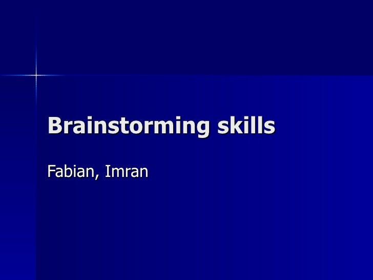 Brainstorming skills Fabian, Imran