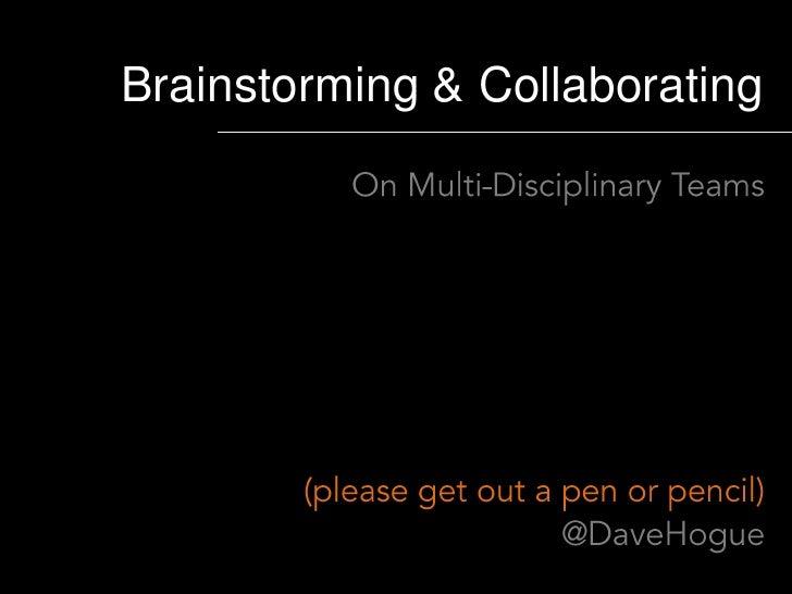 Brainstorming & Collaboration on Multi-Disciplinary Teams