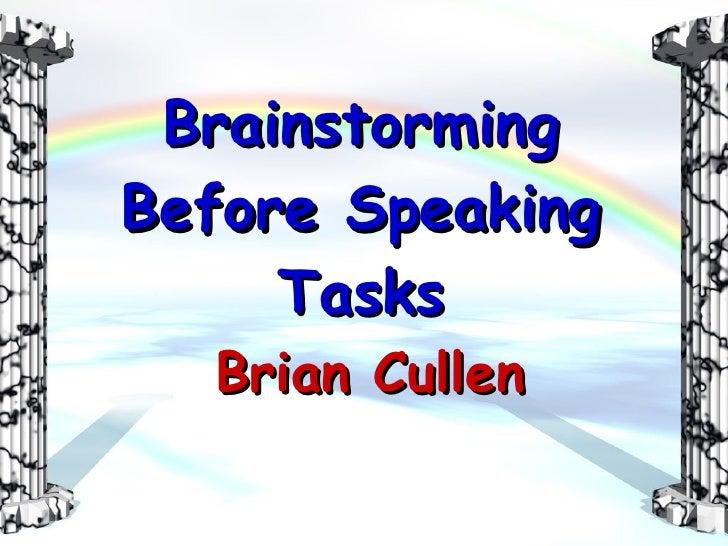 Brainstorming Before Speaking Tasks Brian Cullen