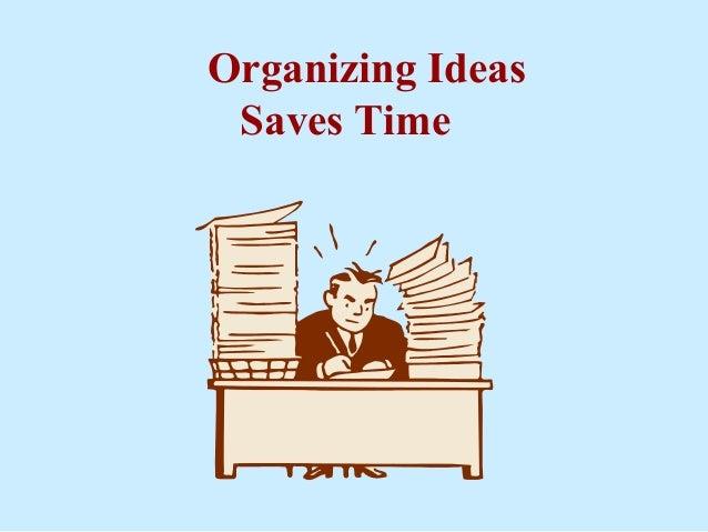 Organizing Ideas Saves Time