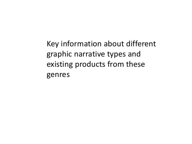 Key information about different graphic narrative types and existing products from these genres