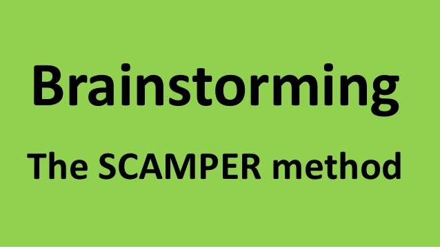 Brainstorming - the SCAMPER method