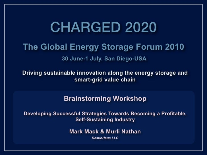 Charged2020: The Global Energy Storage Forum Driving sustainable innovation along the energy storage and smart-grid value ...