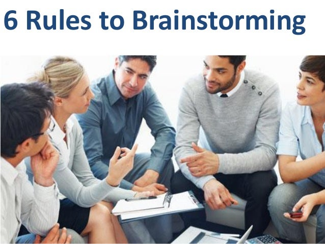 6 Rules to Brainstorming