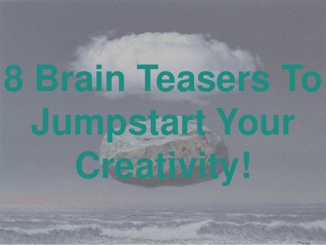 8 (fun) Brain Teasers To Jumpstart Your Creativity!