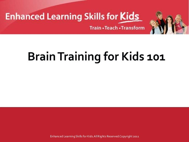 Enhanced Learning Skills for Kids.All Rights Reserved.Copyright 2011