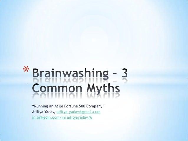 Brainwashing - 3 Common Myths - Aditya Yadav