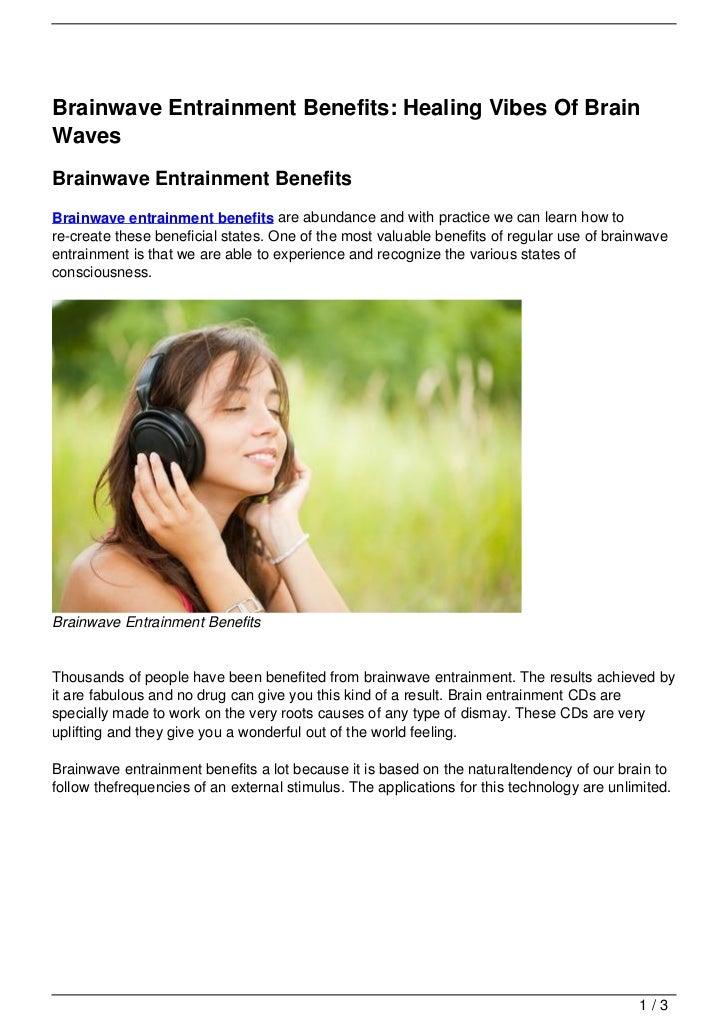 Brainwave Entrainment Benefits: Healing Vibes Of BrainWavesBrainwave Entrainment BenefitsBrainwave entrainment benefits ar...