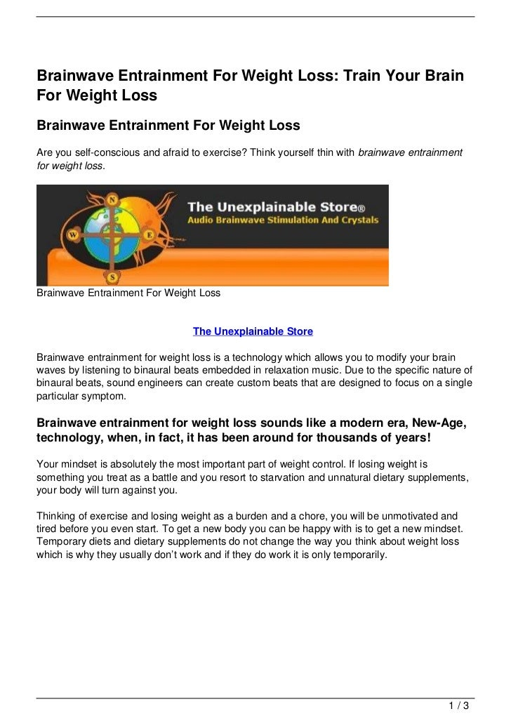 Brainwave Entrainment For Weight Loss: Train Your BrainFor Weight LossBrainwave Entrainment For Weight LossAre you self-co...