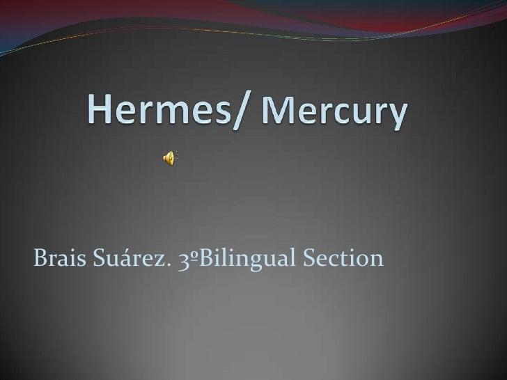 Hermes/Mercury<br />BraisSuárez. 3ºBilingual Section<br />