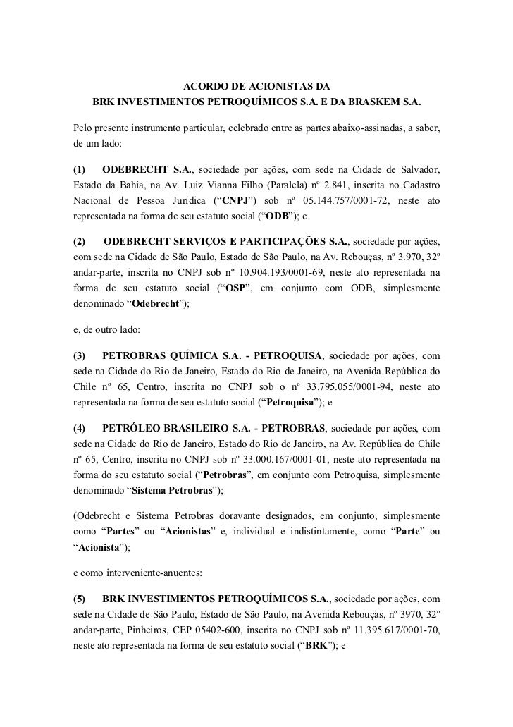 ACORDO DE ACIONISTAS DA      BRK INVESTIMENTOS PETROQUÍMICOS S.A. E DA BRASKEM S.A.Pelo presente instrumento particular, c...