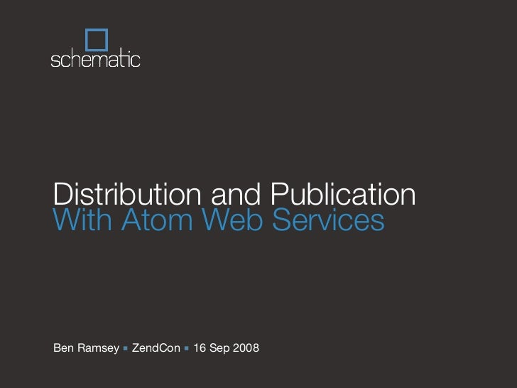 Distribution and Publication With Atom Web Services   Ben Ramsey ■ ZendCon ■ 16 Sep 2008