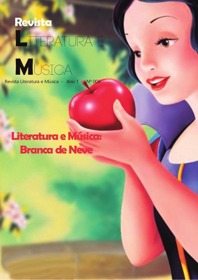 Revista Revista Literatura e Música- Ano 1- Nº 006 LiteraturaeMúsica: BrancadeNeve Literatura e Música
